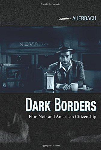 Dark Borders: Film Noir and American Citizenship pdf epub