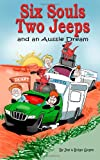 Six Souls, Two Jeeps and an Aussie Dream, Joy Grant and Brian Grant, 149911544X