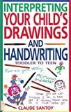 img - for Interpreting Your Child's Drawings and Handwriting book / textbook / text book
