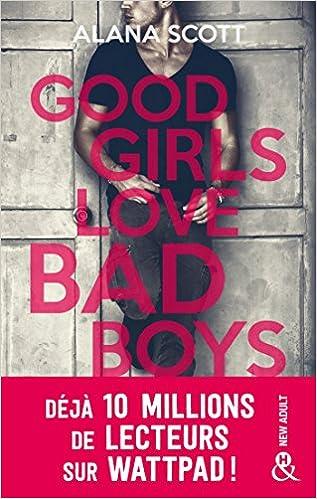Good Girls Love Bad Boys - Tome 2  - Alana Scott