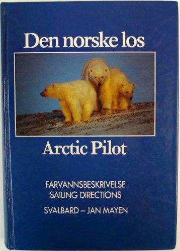 Den Norske Los - Arctic Pilot - SAILING DIRECTIONS - TRAVELLERS' GUIDE - SVALBARD