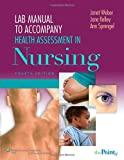 Lab Manual to Accompany Health Assessment in Nursing