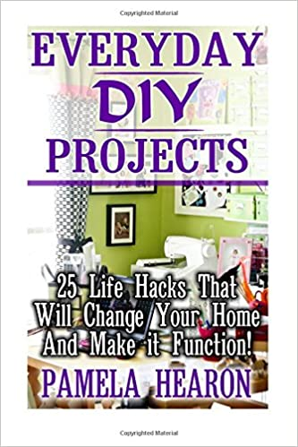 buy everyday diy projects 25 life hacks that will change your home