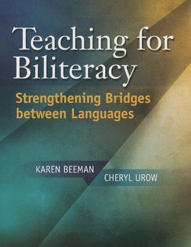 Teaching for Biliteracy: Strengthening Bridges between Languages by Beeman, Karen Published by Caslon Publishing (2012) Paperback