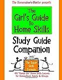 The Girl's Guide to Home Skills STUDY GUIDE COMPANION, Jim Erskine, 1501059017