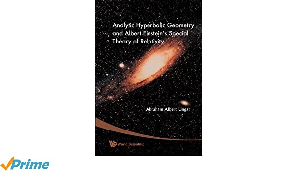 Analytic Hyperbolic Geometry and Albert Einsteins Special Theory of Relativity