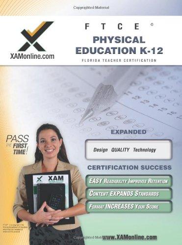 FTCE Physical Education K-12 Teacher Certification Test Prep Study Guide (XAMonline Teacher Certification Study Guides)