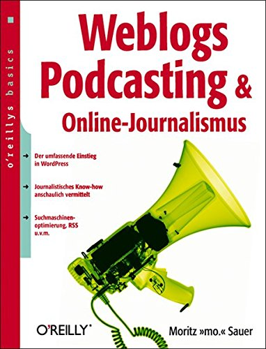 Weblogs, Podcasting & Online-Journalismus
