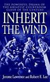 img - for Inherit the Wind: The Powerful Drama of the Greatest Courtroom Clash of the Century book / textbook / text book