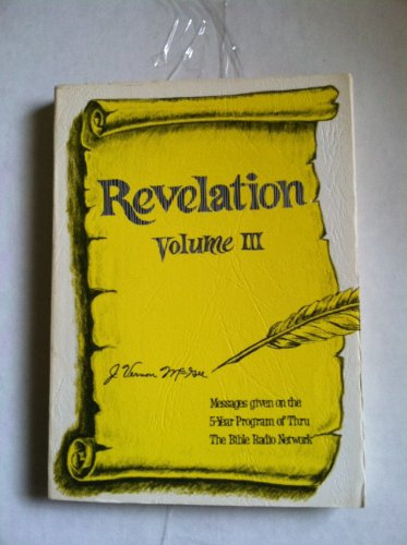 Revelation: Messages given on the 5-year program of Thru the Bible Radio Network (J Vernon Mcgee 5 Year Bible Study)