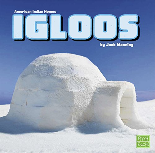 Igloos (American Indian Homes)