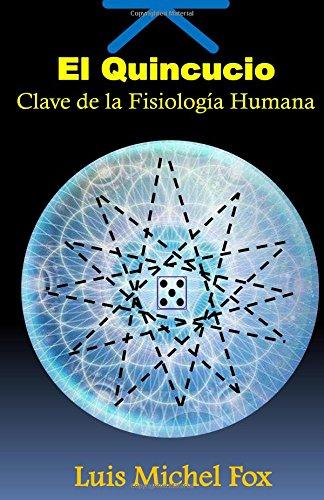 El Quincuncio. Clave de la FISIOLOGIA HUMANA (Spanish Edition) [Luis Michel Fox] (Tapa Blanda)