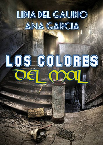 Amazon.com: Los colores del mal (Spanish Edition) eBook: Lidia Del Gaudio, Ana García García: Kindle Store