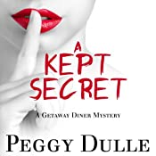 A Kept Secret: A Get Away Diner Mystery, Book 2 | Peggy Dulle
