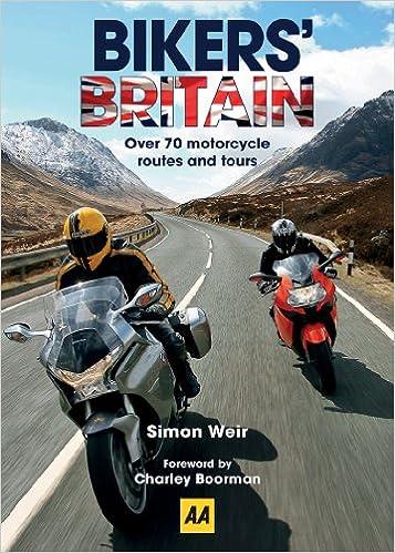Bikers Britain Great Motorbike Rides Aa Amazon Co Uk Simon Weir Aa Publishing Books