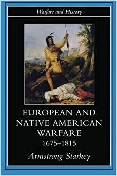 Book European and native american warfare 1675-1815 (Warfare and History)
