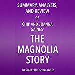 Summary, Analysis, and Review of Chip and Joanna Gaines' The Magnolia Story |  Start Publishing Notes