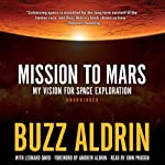 Mission to Mars: My Vision for Space Exploration | Buzz Aldrin