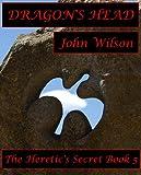 Dragon's Head (The Heretic's Secret Book 5)