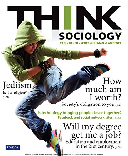 Think Sociology by [Carl, John, Baker, Sarah, Robards, Brady, Scott, John, Hillman, Wendy, Lawrence, Geoffrey]