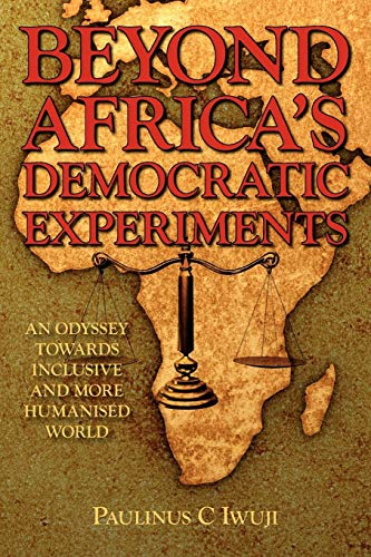 Beyond Africa's Democratic Experiments: An Odyssey Towards Inclusive and More Humanized World