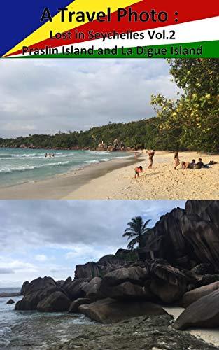 A Travel Photo : Lost in Seychelles Vol.2 Praslin Island and La Digue Island