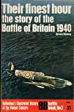 Their finest hour: The Story of the Battle of Britain, 1940 (Ballantine's Illustrated History of World War II)