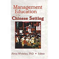 Management Education in the Chinese Setting (English Edition)