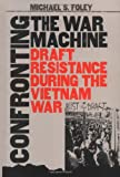 Confronting the War Machine, Michael S. Foley, 0807827673