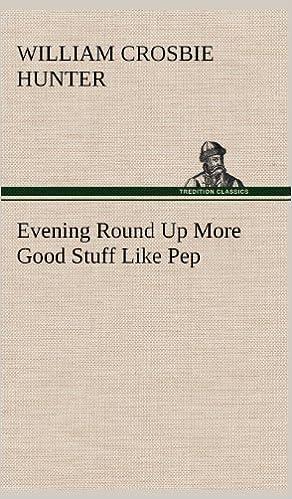 Laden Sie das Google-PDF-Format herunter Evening Round Up More Good Stuff Like Pep PDF CHM