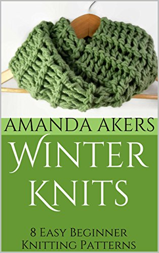Winter Knits 8 Easy Beginner Knitting Patterns Kindle Edition By