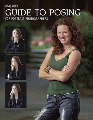 (Doug Box's Guide to Posing for Portrait Photographers)