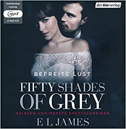 Fifty Shades Of Grey Befreite Lust Band 3 Amazonde E L James