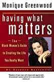 img - for Having What Matters by Monique Greenwood (2002-12-17) book / textbook / text book