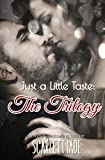 Just a Little Taste: the Trilogy, Scarlett Jade, 1492274801