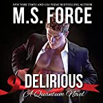 Delirious: Quantum Series, Book 6 | M.S. Force