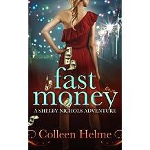 Fast Money: A Shelby Nichols Adventure