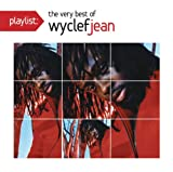 Playlist: The Very Best Of Wyclef Jean