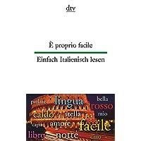 È proprio facile Einfach Italienisch lesen (dtv zweisprachig)