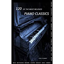 120 Of The Most Beloved Piano Classics