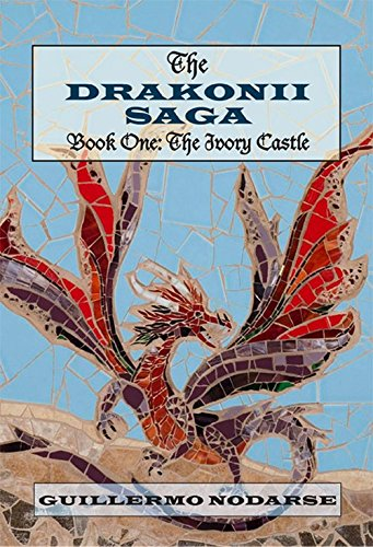 Drakonii Saga Book One the Ivory Castle,The - Ivory Castle