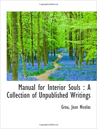 Manual for Interior Souls : A Collection of Unpublished