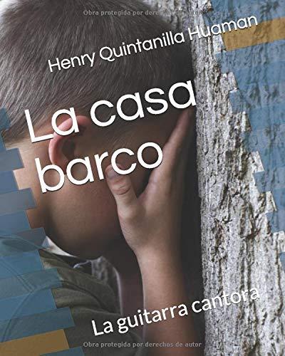 La casa barco: La guitarra cantora: Amazon.es: Quintanilla Huaman ...