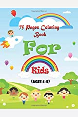 75 Pages Coloring Book For Kids (Ages 4-8): Best kids coloring books and cool kids coloring books for kids (Boys and girls) Ages 4 to 8 Paperback