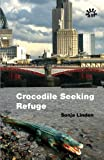 Crocodile Seeking Refuge, Sonja Linden, 0954691296