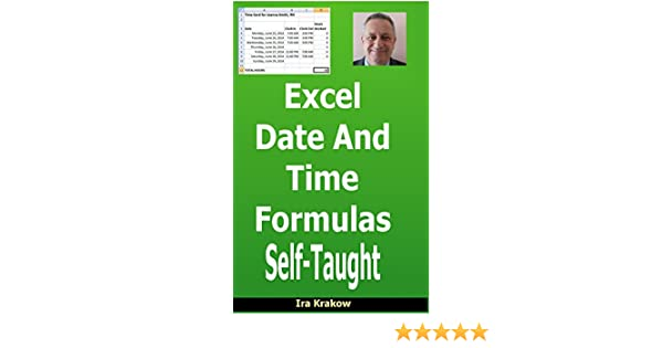 Excel Date and Time Formulas Self-Taught, Ira Krakow, eBook ...