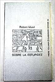Sobre la estupidez: Amazon.es: Musil, Robert: Libros