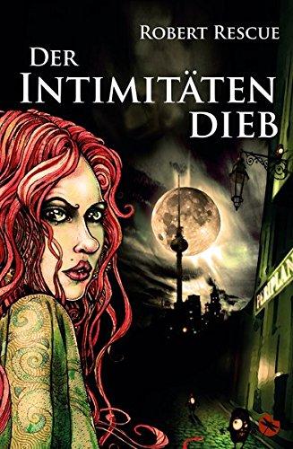 Der Intimitätendieb: Ein Hexen-Thriller (Edition Drachenfliege)