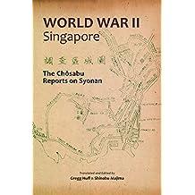 World War II Singapore: The Chosabu Reports on Syonan