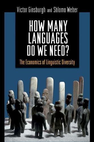 How Many Languages Do We Need?: The Economics of Linguistic Diversity by Brand: Princeton University Press